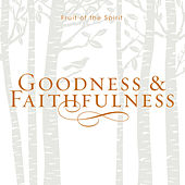 Fruit of the Spirit Goodness & Faithfulness by J. Daniel Smith