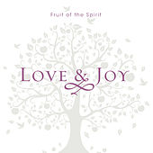Play & Download Fruit of the Spirit Love & Joy by J. Daniel Smith | Napster