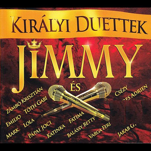 Play & Download Kiralyi duettek/Jimmy es by Various Artists | Napster