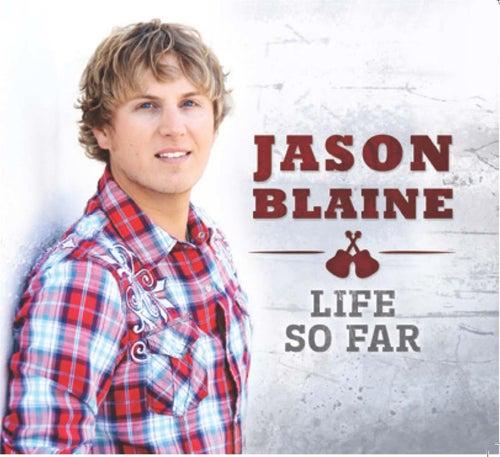 Life So Far by Jason Blaine