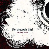 Play & Download The Dawn Raids 1 by The Pineapple Thief | Napster