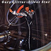 Play & Download Silver Star by Gary Glitter | Napster