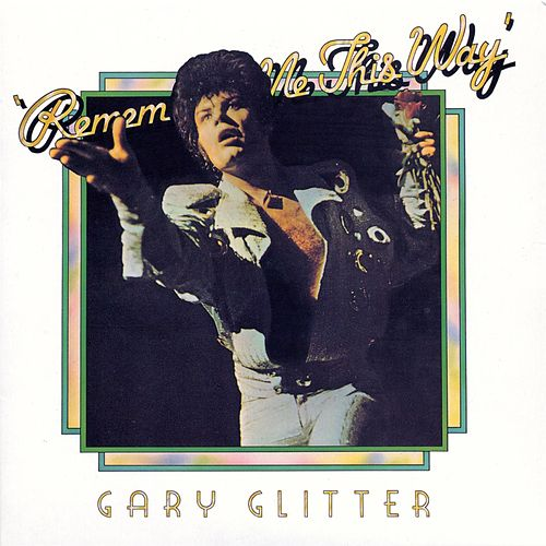 Play & Download Remember Me This Way (Live At The Rainbow) by Gary Glitter | Napster