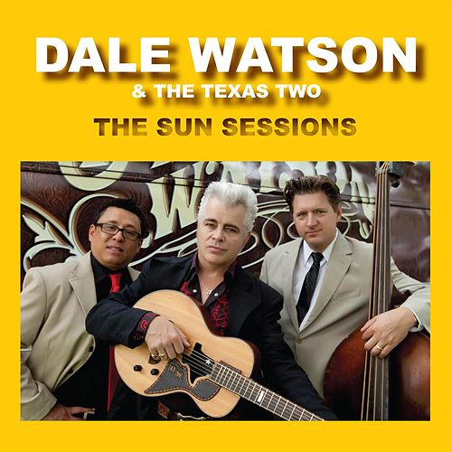 Play & Download The Sun Sessions by Dale Watson | Napster