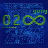 Play & Download Zero To Infinity by Gong | Napster