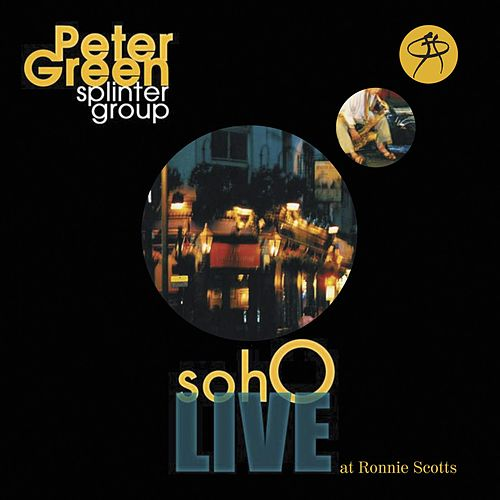 Play & Download Soho Live At Ronnie Scotts by Peter Green | Napster