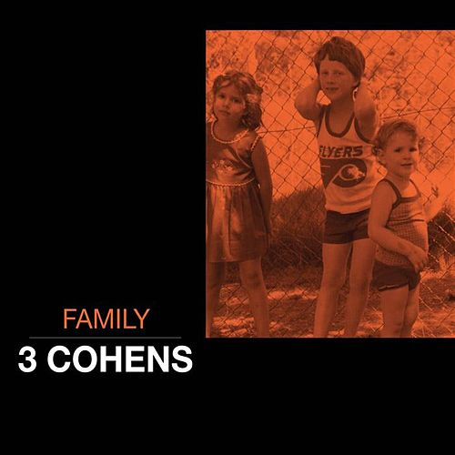 Play & Download Family by 3 Cohens | Napster