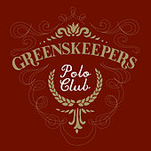 Polo Club Unreleased & Remastered by Greenskeepers
