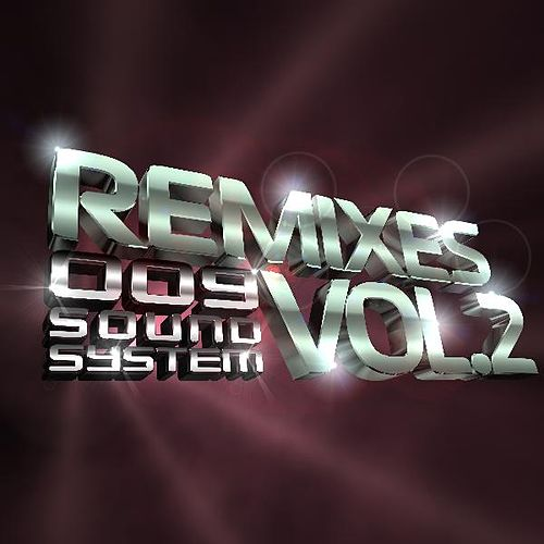 Remixes, Vol. 2 by 009 Sound System
