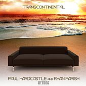 Play & Download Transcontinental by Paul Hardcastle and Ryan Farish | Napster
