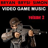 Play & Download Video Game Music, Vol. 2 by Bryan