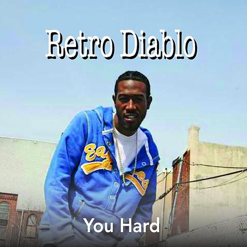 Play & Download You Hard - Single by Diablo | Napster