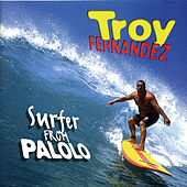 Play & Download Surfer From Palolo by Troy Fernandez | Napster