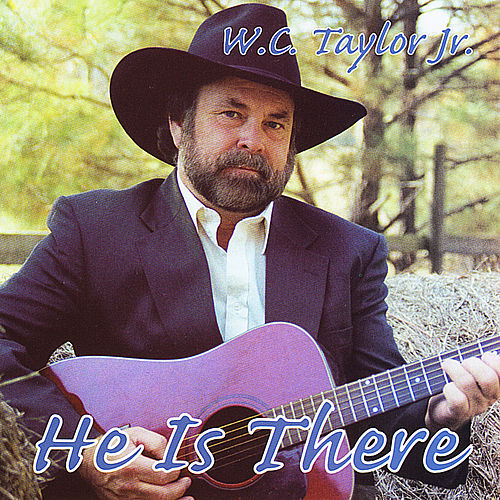 Play & Download He Is There by W.C. Taylor Jr. | Napster