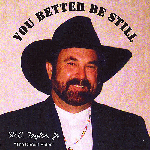 You Better Be Still by W.C. Taylor Jr.