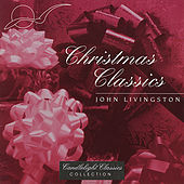 Play & Download Christmas Classics by John Livingston | Napster