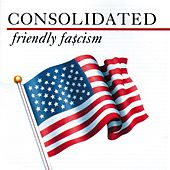 Play & Download Friendly Fa$cism by Consolidated | Napster