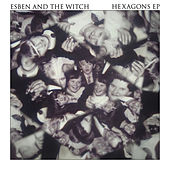 Play & Download Hexagons E.P. by Esben And The Witch | Napster