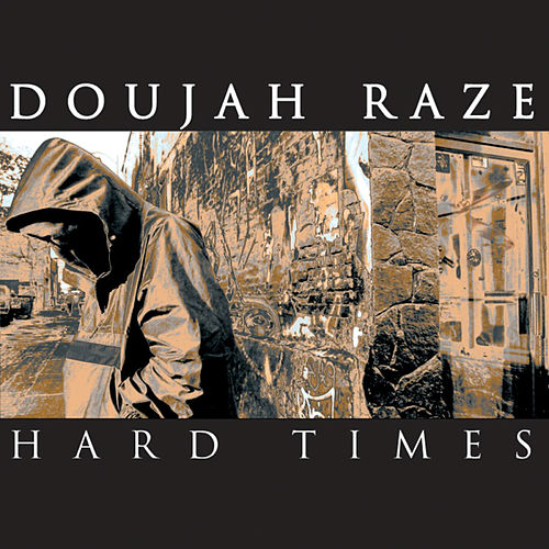 Hard Times / Looking Up - single by Doujah Raze