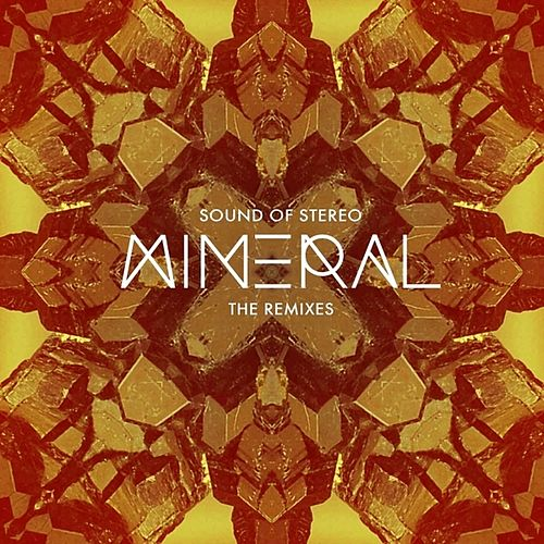 Play & Download Mineral - The Remixes by Sound Of Stereo | Napster
