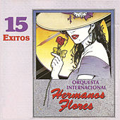 Play & Download 15 Exitos by Los Hermanos Flores | Napster