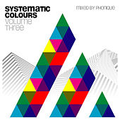 Play & Download Systematic Colours Vol. 3 (Mixed by Phonique) by Various Artists | Napster