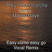 Play & Download Easy Come Easy Go (The Marvin Mix) by Paul Hardcastle | Napster