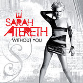 Play & Download Without You (The Remixes) by Sarah Atereth | Napster