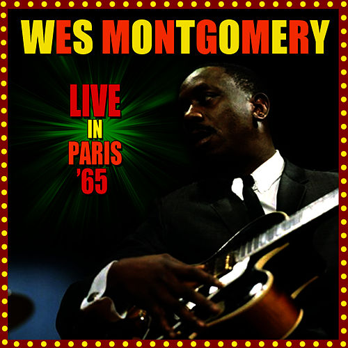 Live In Paris '65 by Wes Montgomery
