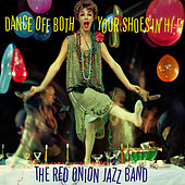 Dance Off Both Your Shoes de The Red Onion Jazz Band