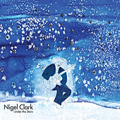 Play & Download Under the Stars by Nigel Clark | Napster