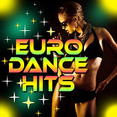 Play & Download Euro Dance Hits by Various Artists | Napster