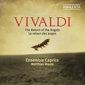 Play & Download Vivaldi: The Return of the Angels by Ensemble Caprice | Napster