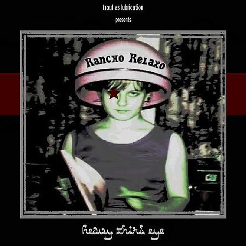 Play & Download Heavy Third Eye by Rancho Relaxo | Napster