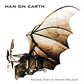 Play & Download Things They'd Never Believe by Man on Earth   Napster
