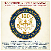 Play & Download Together, A New Beginning (A Tribute To The Ronald Reagan Centennial) by Various Artists | Napster