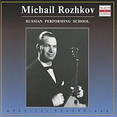 Play & Download Russian Performing School: Mikhail Rozhkov (1959-1990) by Mikhail Rozhkov | Napster