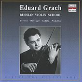 Play & Download Eduard Grach - Russian Violin School by Various Artists | Napster