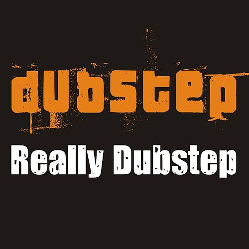 Play & Download Really Dubstep by Dubstep | Napster