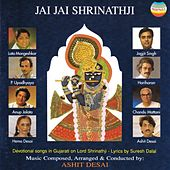 Play & Download Jai Jai Shrinathji : Devotional Songs In Gujarati On Lord Shrinatthji by Various Artists | Napster