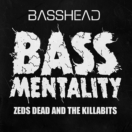 Play & Download Bassmentality by Zeds Dead | Napster