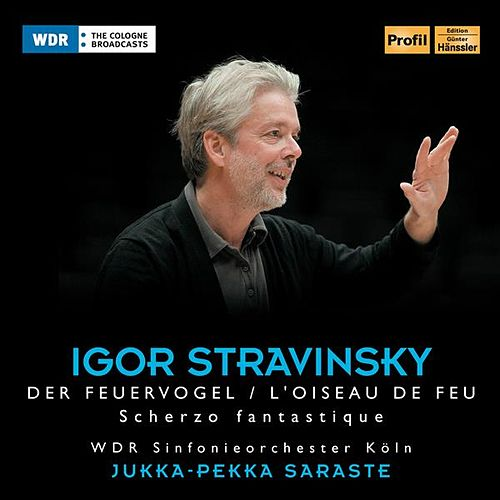 Play & Download Stravinsky: Der Feuervogel - Scherzo fantastique by Jukka-Pekka Saraste | Napster