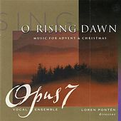 Play & Download O Rising Dawn: Music for Advent & Christmas by Various Artists | Napster