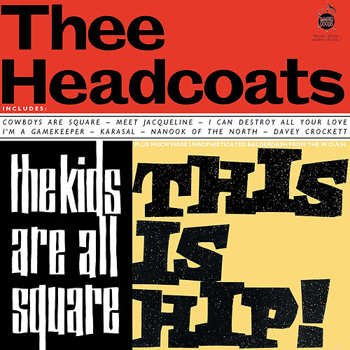 The Kids Are All Square, This Is Hip! von Thee Headcoats