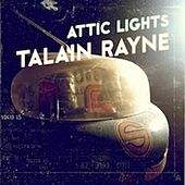 Play & Download Attic Lights by Talain Rayne | Napster