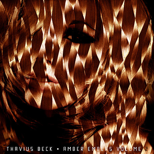Play & Download Amber Embers Volume 2 by Thavius Beck | Napster