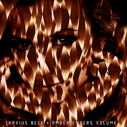 Play & Download Amber Embers Volume 3 by Thavius Beck | Napster