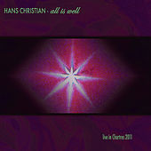 Play & Download All Is Well (Live in Chartres 2011) by Hans Christian | Napster