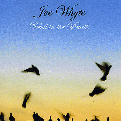 Play & Download Devil in the Details by Joe Whyte | Napster