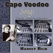 Play & Download Capo Voodoo: Songs by Harvey Reid | Napster